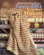 Great Big Crochet Afghan Book by American…
