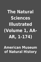 The Natural Sciences Illustrated (Volume 1,…