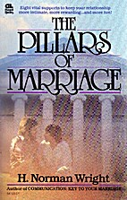 The Pillars of Marriage by H. Norman Wright
