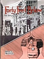 Forty Feet Below: The Story of Chicago's…
