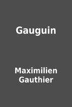 Gauguin by Maximilien Gauthier