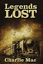 Legends Lost by Charlie Mac