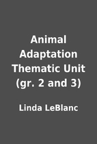 Animal Adaptation Thematic Unit (gr. 2 and…