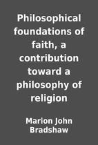Philosophical foundations of faith, a…