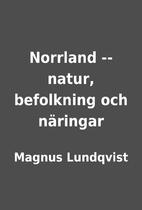 Norrland -- natur, befolkning och näringar…