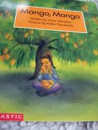 Mango, Mango by Anne Schreiber