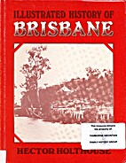 Illustrated history of Brisbane by Hector…