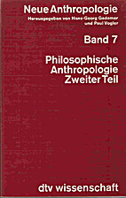 Neue Anthropologie VII. Philosophische…