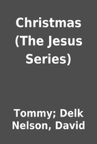 Christmas (The Jesus Series) by Tommy; Delk…