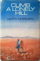 Climb a Lonely Hill by Lilith Norman