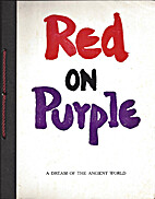 Red on purple : a dream of the ancient world…