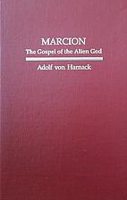 Marcion : the gospel of the alien God by…