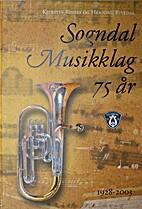 Sogndal Musikklag 75 år by Kjerstin Risnes