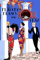 Flappers, Flasks and Foul Play by Ellen…