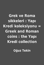 Grek ve Roma sikkeleri : Yapı Kredi…