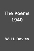 The Poems 1940 by W. H. Davies