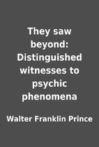 They saw beyond: Distinguished witnesses to…