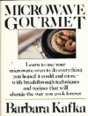 Microwave Gourmet by Barbara Kafka