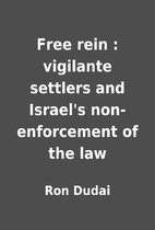 Free rein : vigilante settlers and Israel's…