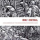 Rik in Detail: A Celebration of the Work of…