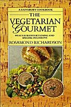 The Vegetarian Gourmet by Rosamond…