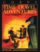 GURPS Time Travel Adventures (Voyages…