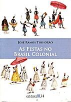 As festas no Brasil colonial by José Ramos…