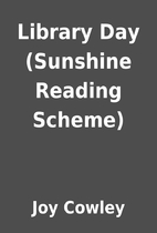 Library Day (Sunshine Reading Scheme) by Joy…