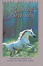 The Silver Brumby and Wild Echoes Ringing by…