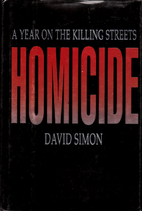 Homicide: A Year on the Killing Streets by…