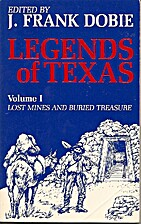 Legends of Texas, Volume I: Lost Mines and…