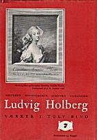 Ludvig Holbergs Værker i tolv bind, bind 7:…