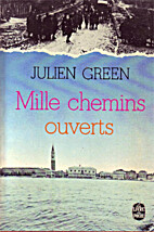 Mille chemins ouverts by Julien Green