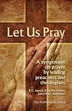 Let Us Pray a Symposium on Prayer By Leading…
