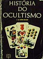 História do Ocultismo by L. de…
