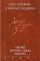 Vieläkö Tartossa laulaa satakieli by Jaan…