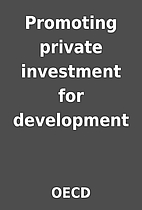 Promoting private investment for development…