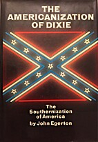 The Americanization of Dixie: the…