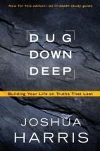 Dug Down Deep: Building Your Life on Truths…