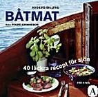 Båtmat : 40 läckra recept för sjön by…