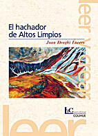 El hachador de Altos Limpios by Juan Draghi…