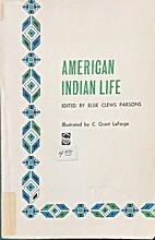 American Indian life by Elsie Worthington…