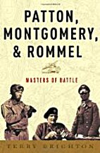 Patton, Montgomery, Rommel: Masters of War…