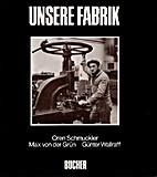 Unsere Fabrik by Oren Schmuckler