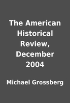 The American Historical Review, December…
