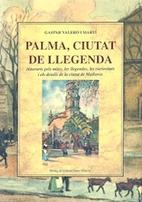 Palma, ciutat de llegenda by Gaspar Valero…