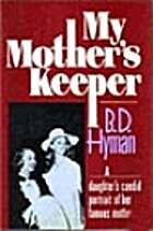 My Mother's Keeper by B.D. Hyman