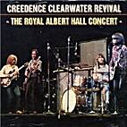 The Royal Albert Hall Concert by Creedence…