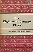 Six Eighteenth-Century Plays by John Harold…