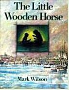 The little wooden horse by Mark Wilson